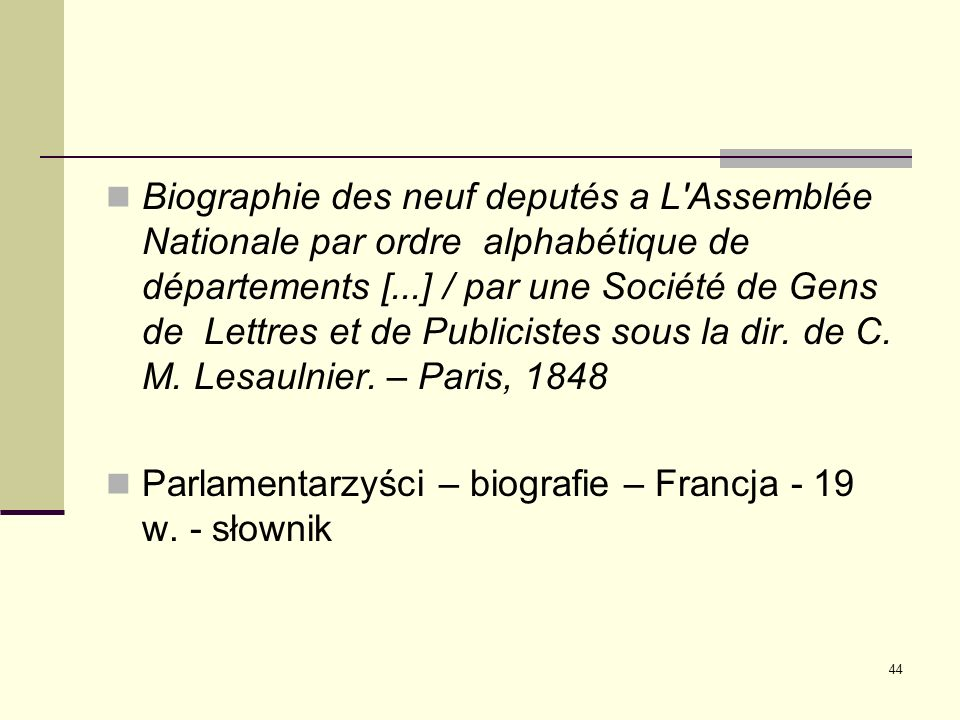 Biographie des neuf deputés a L Assemblée Nationale par ordre alphabétique de départements [...] / par une Société de Gens de Lettres et de Publicistes sous la dir. de C. M. Lesaulnier. – Paris, 1848